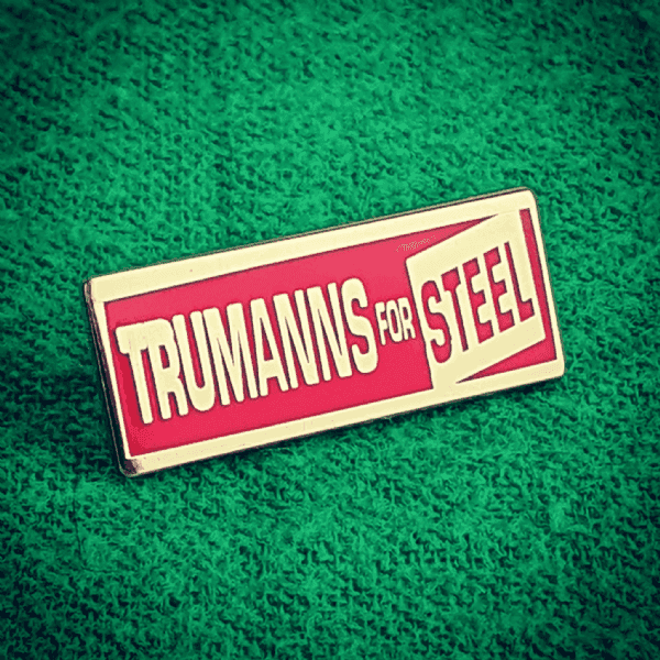 Trumanns For Steel Pin Badge